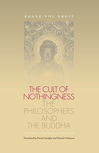 the-cult-of-nothingness-the-philosophers-and-the-buddha-by-roger-pol-droit-2003-05-05