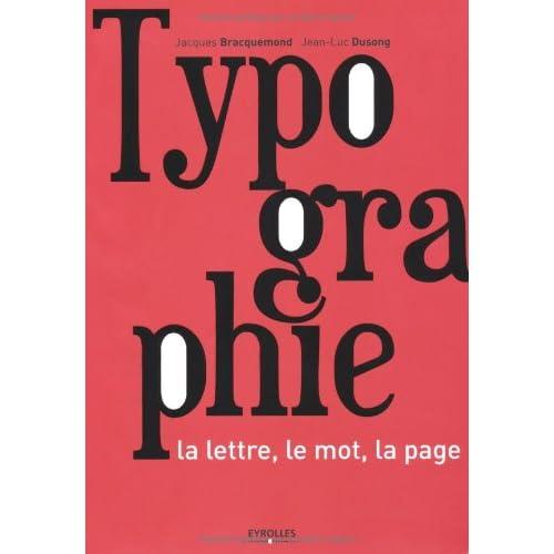 Typographie: La lettre, le mot, la page.