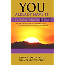 You Already Have It: A Survival Guide to Life (English Edition)