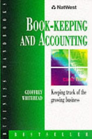 Natwest Business Handbook: Book-Keeping & Accounts: Book-keeping and Accounts (NatWest Business Handbooks) by Geoffrey Whitehead (1998-08-27)