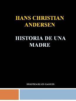 HISTORIA DE UNA MADRE- HANS CHRISTIAN ANDERSEN de [ANDERSEN, HANS CHRISTIAN]