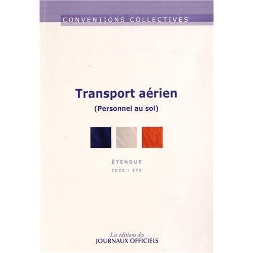 Transport aérien - personnel au sol  IDCC 275 - 13ème édition -janvier 2013 - Etendue - Brochure n° : 3177