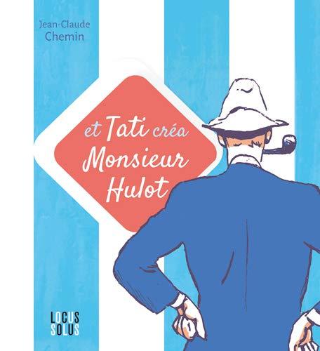 Et Tati Crea Monsieur Hulot ! par  Chemin Jean-Claude