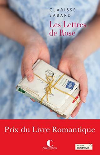 Les Lettres de Rose - Prix du Livre Romantique 2016: Les...