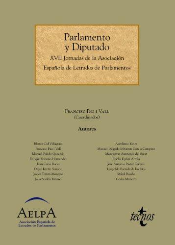 Parlamento y diputado: XVII Jornadas de la Asociación Española de Letrados de Parlamentos (Derecho - Estado Y Sociedad)