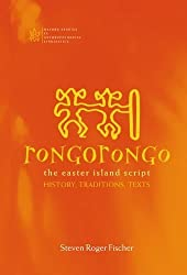 Rongorongo: The Easter Island Script: History, Traditions, Text (Oxford Studies in Anthropological Linguistics) by Steven Roger Fischer (1997-12-11)