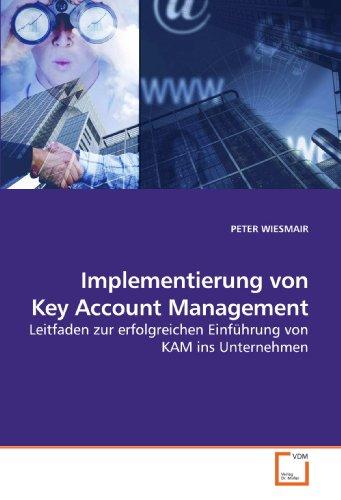 Implementierung von Key Account Management: Leitfaden zur erfolgreichen Einführung von KAM ins Unternehmen