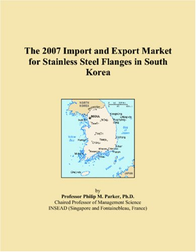 The 2007 Import and Export Market for Stainless Steel Flanges in South Korea