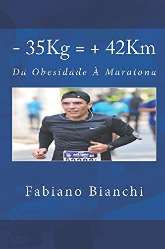 35Kg = 42Km: Da Obesidade à Maratona