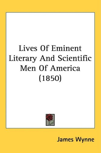 Lives of Eminent Literary and Scientific Men of America (1850)