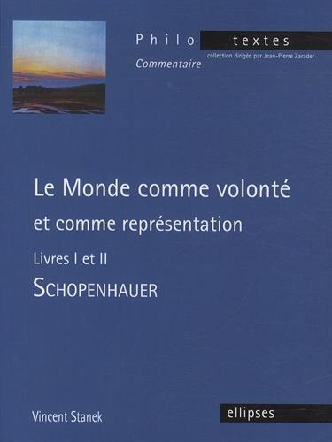 Schopenhauer le Monde Comme Volonté et Comme Représentation Livres I et II