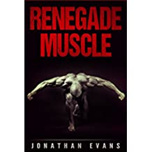 Renegade Muscle: Scientifically Proven Tactics for Building Muscle in the Simplest Way Possible (English Edition)