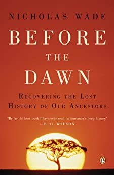 Before the Dawn: Recovering the Lost History of Our Ancestors von [Wade, Nicholas]