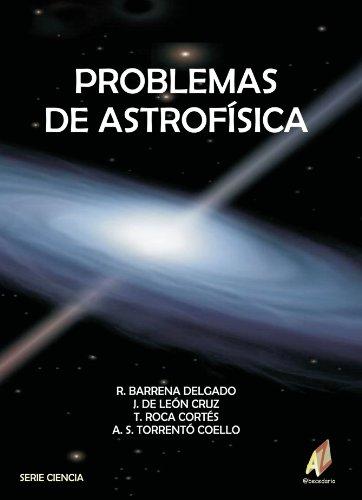Problemas De Astrofísica por Rafael . . . [et al. ] Barrena Delgado