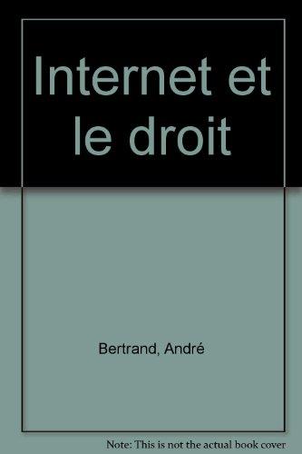 Internet et le droit par Bertrand, Piette