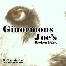 Ginormous Joe's Broken Bark: Ginormous Joe Series, Book 1