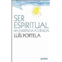 Ser Espiritual: Da Evidência à Ciência (Portuguese Edition)