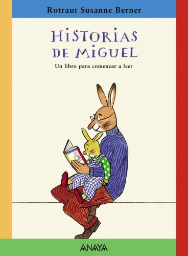 Historias de Miguel (Literatura Infantil (6-11 Años) - Narrativa Infantil) por Rotraut Susanne Berner
