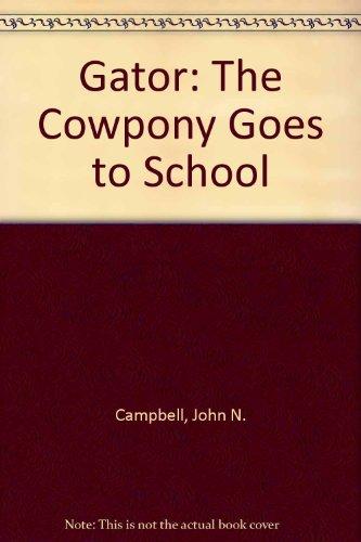 Gator: The Cowpony Goes to School