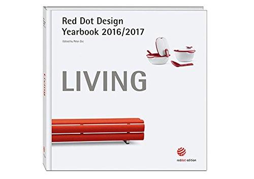 Living 2016/2017: Red Dot Design Yearbook (Red Dot Design Yearbook 2016/2017) por Peter Zec