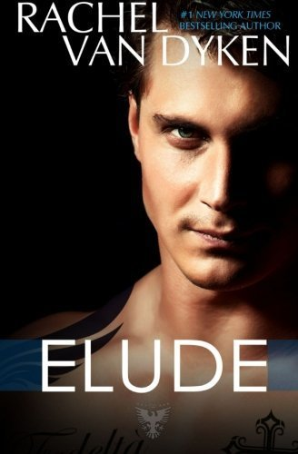 Elude: Volume 6 (Eagle Elite) by Rachel Van Dyken (2015-06-15)