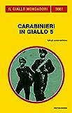 Carabinieri in giallo 5 (Il Giallo Mondadori)