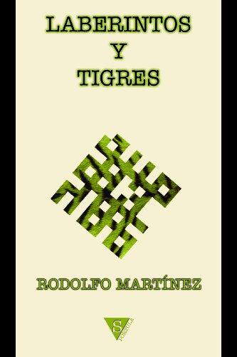 Laberintos y tigres por Rodolfo Martínez