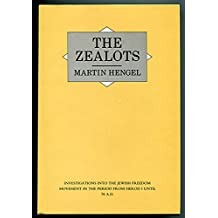 The Zealots: Investigation into the Jewish Freedom Movement in the Period from Herod I Until 70 A.D.