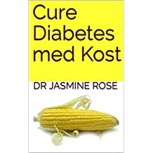 Cure  Diabetes  med Kost (Swedish Edition)