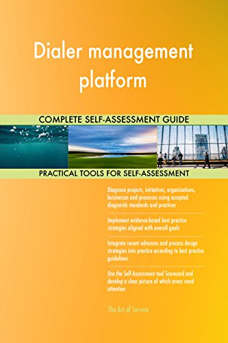 Dialer management platform All-Inclusive Self-Assessment - More than 690 Success Criteria, Instant Visual Insights, Comprehensive Spreadsheet Dashboard, Auto-Prioritized for Quick Results