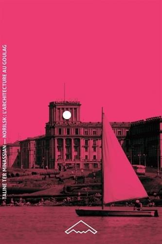 Norilsk : l'architecture au goulag (b2-66c)