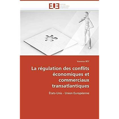 La régulation des conflits économiques et commerciaux transatlantiques: États-Unis - Union Européenne