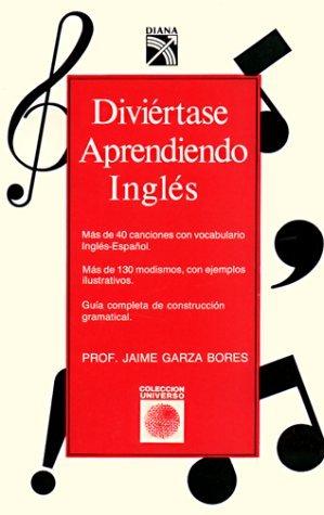 Diviertase Aprendiendo Ingles (Coleccion Universo) (Spanish Edition) by Bores (1997-10-02)