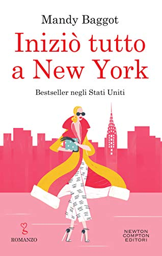 Iniziò tutto a New York di [Baggot, Mandy]