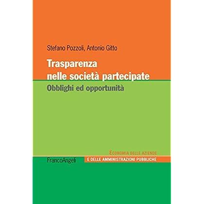 Trasparenza Nelle Società Partecipate. Obblighi Ed Opportunità