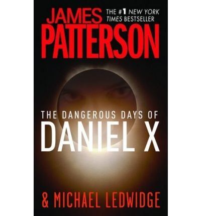 (THE DANGEROUS DAYS OF DANIEL X) BY Patterson, James(Author)Mass Market Paperbound Jul-2009