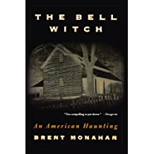 The Bell Witch: An American Haunting by Brent Monahan (2000-06-19)
