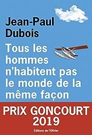 Tous les hommes n'habitent pas le monde de la même façon - Prix Goncourt