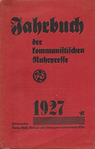 Jahrbuch der Kommunistischen Ruhrpresse, 1927. [Almanach de la presse communiste de la Ruhr (KPD)].