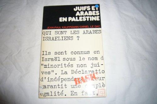 Juifs et arabes en palestine par Jean-Paul Kauffman