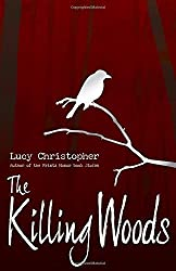 The Killing Woods by Lucy Christopher (2014-12-30)