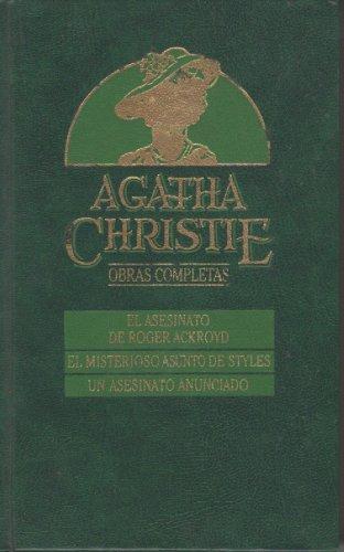 Obras Completas De Agatha Christie: 026 (ROGER ACKROYD/ASUNTO STYLES/ASESINATO ANUNCIADO)