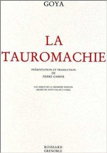 La Tauromachie de Goya ( 19 janvier 2011 )