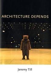 Architecture Depends by Jeremy Till (2009-02-20)