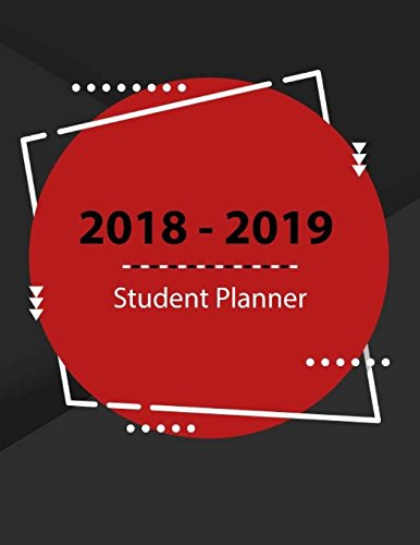 Student Planner: 2018 - 2019 School Planner, Daily Organizer, Medical Student, Daily and Weekly Planners, Agendas for College, University and High School