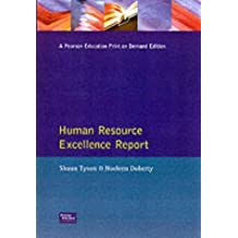 Human Resource Excellence Report: Benchmarking Best Practice in Human Resource Management (Financial Times Series) by Shaun Tyson (1998-12-14)
