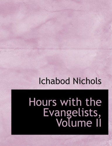 Hours with the Evangelists, Volume II