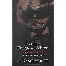Erotische Kurzgeschichten: Erotik ab 18 unzensiert - Sexgeschichten für Frauen