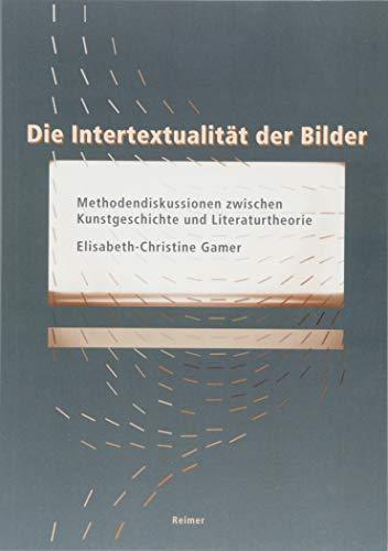 Die Intertextualität der Bilder: Methodendiskussionen zwischen Kunstgeschichte und Literaturtheorie