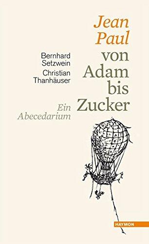 Jean Paul von Adam bis Zucker. Ein Abecedarium. Vorzugsausgabe mit beigelegtem Originalholzschnitt v. Christian Thanhäuser